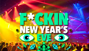 F*CKIN' NEW YEAR'S EVE FESTIVAL
