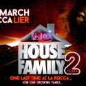House Family one last time at La Rocca
